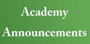 Academy Announcements