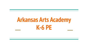 Arkansas Arts Academy K-6 Pe Plan